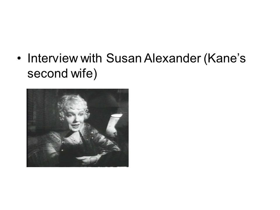 Interview with Susan Alexander (Kane's second wife)