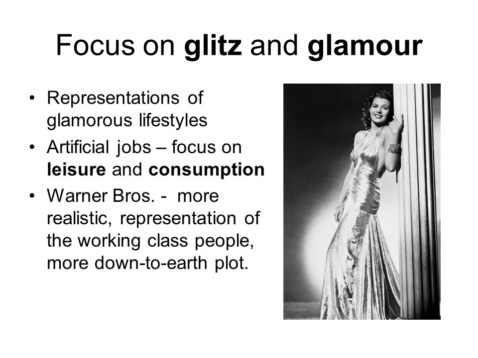 Focus on glitz and glamour