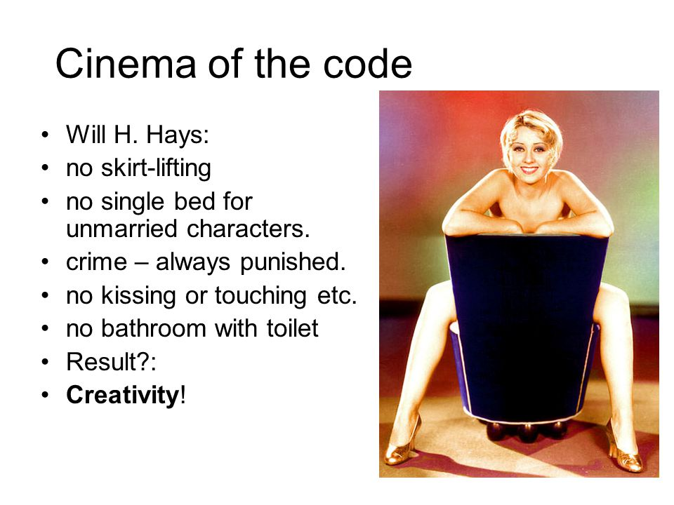 Cinema of the code Will H. Hays: no skirt-lifting