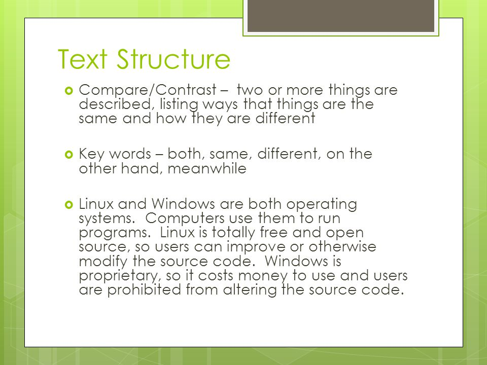 Text Structure Compare/Contrast – two or more things are described, listing ways that things are the same and how they are different.