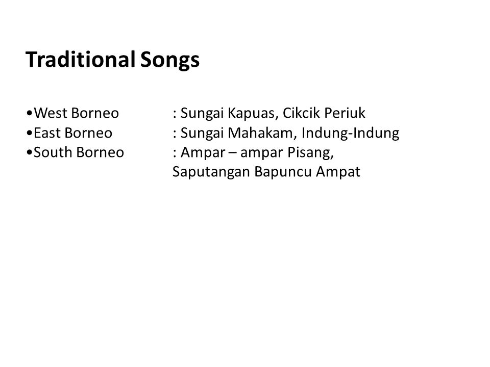 Traditional Songs West Borneo : Sungai Kapuas, Cikcik Periuk