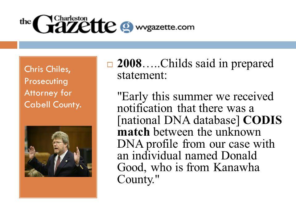 2008…..Childs said in prepared statement: