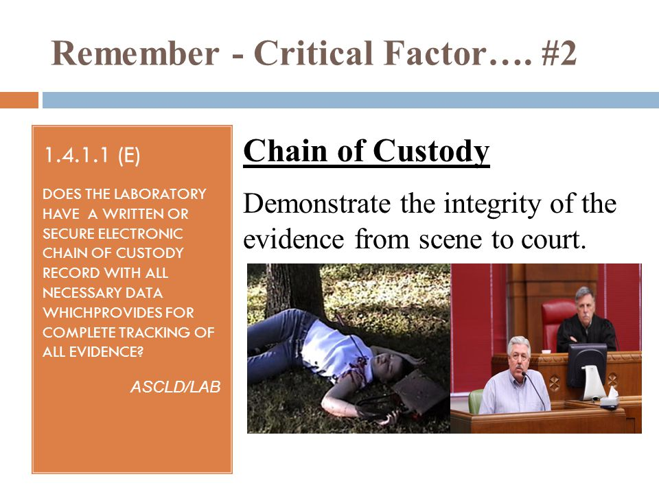 Remember - Critical Factor…. #2