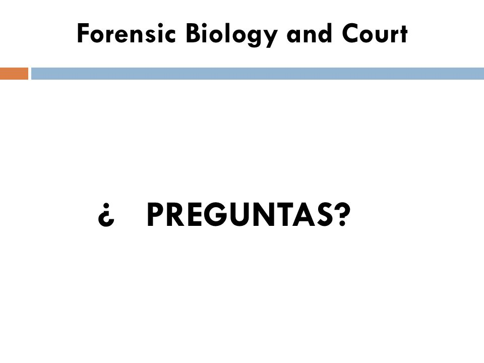 Forensic Biology and Court