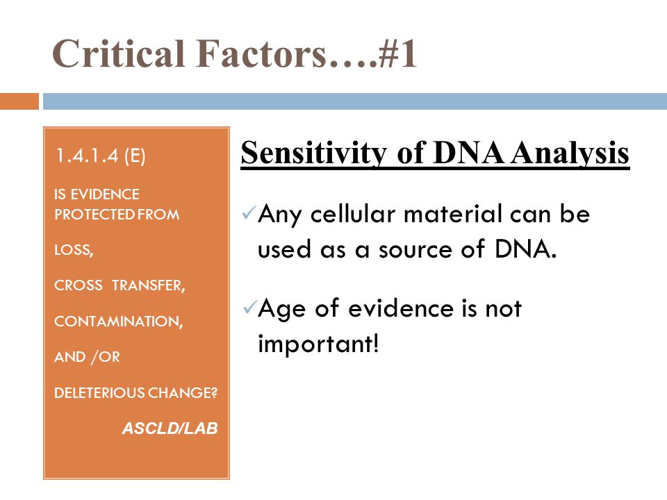 Critical Factors….#1 Sensitivity of DNA Analysis