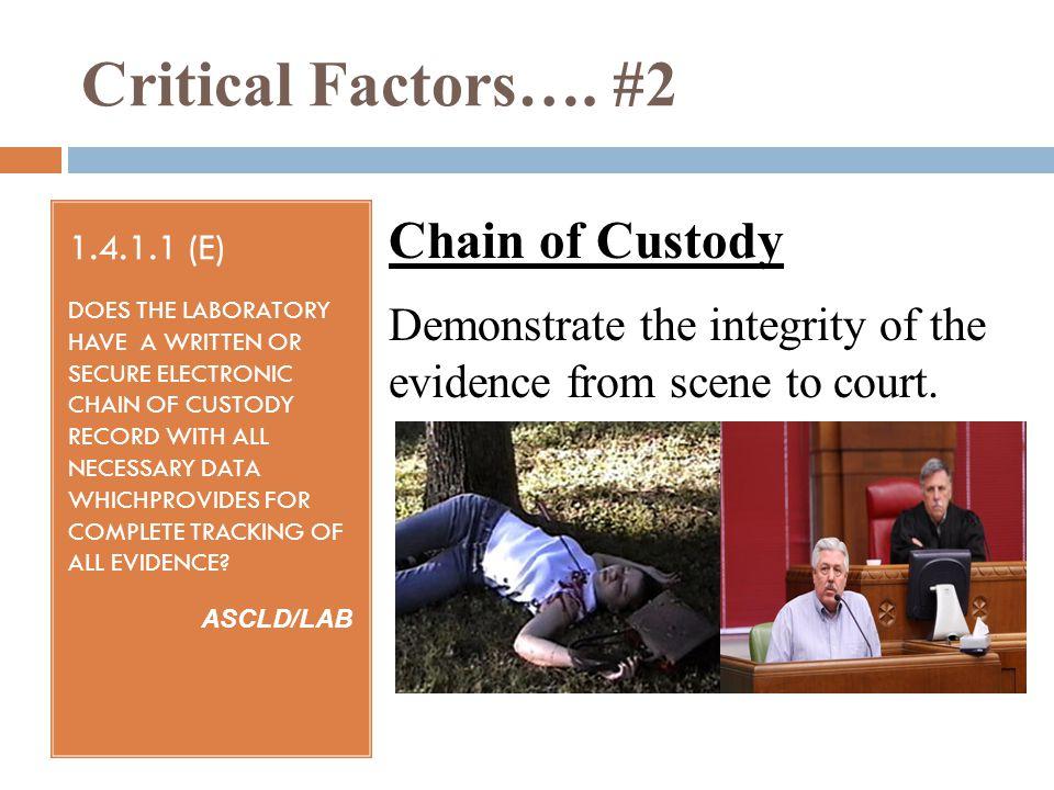 Critical Factors…. #2 Chain of Custody