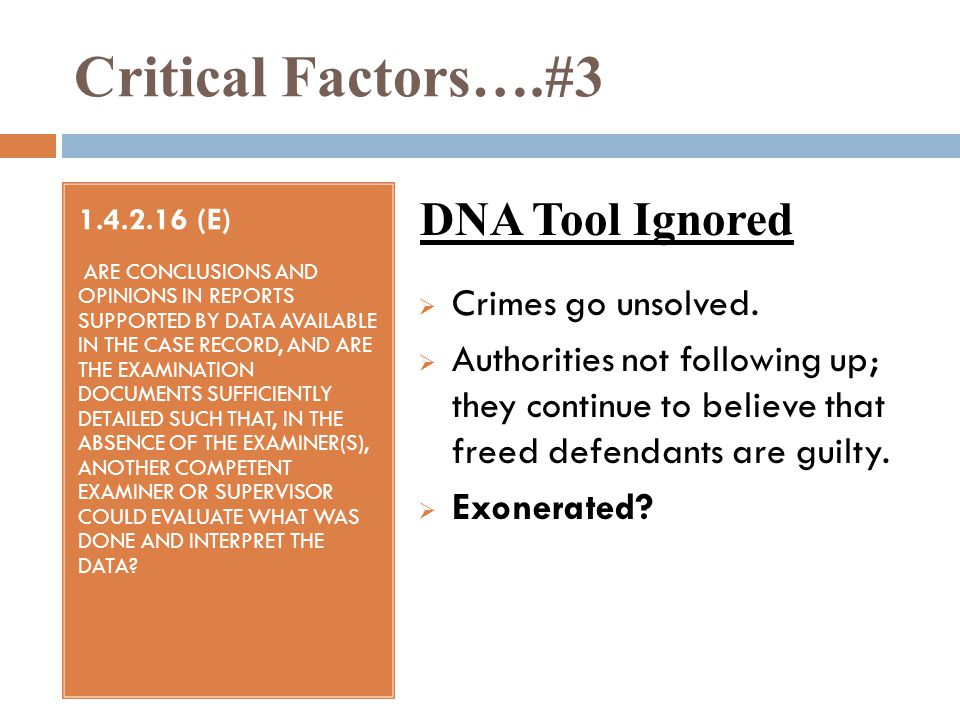 Critical Factors….#3 DNA Tool Ignored Crimes go unsolved.