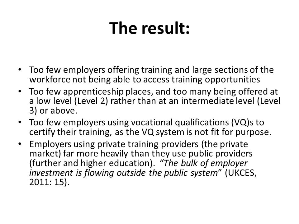 The result: Too few employers offering training and large sections of the workforce not being able to access training opportunities.