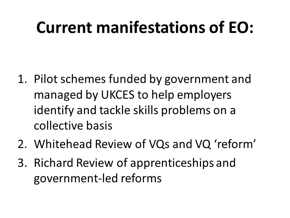 Current manifestations of EO: