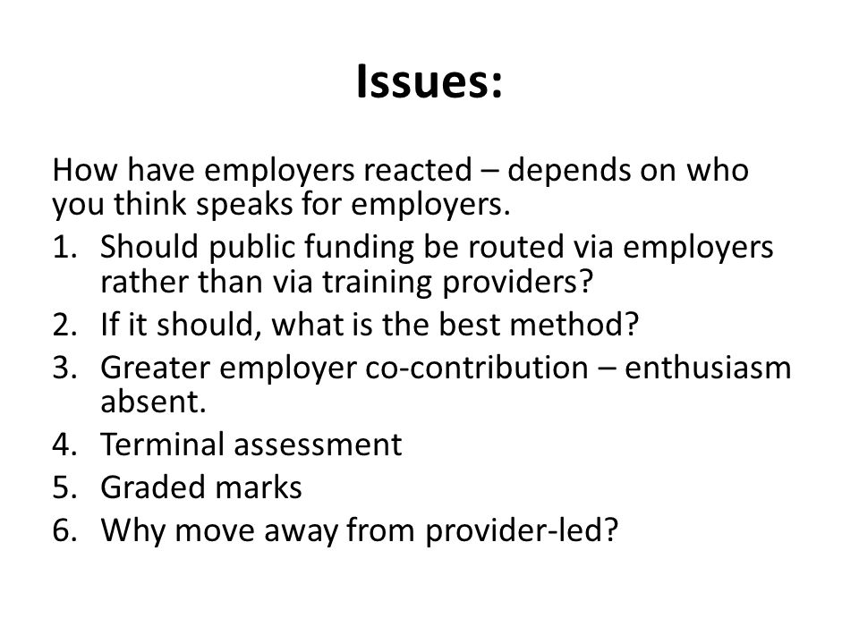 Issues: How have employers reacted – depends on who you think speaks for employers.