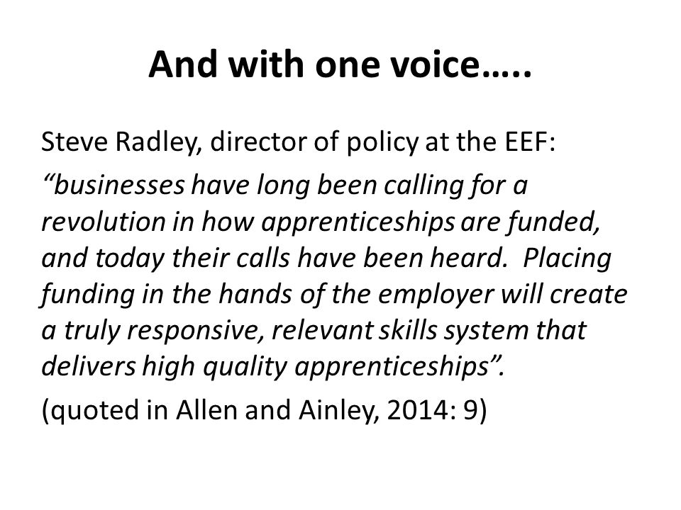 And with one voice….. Steve Radley, director of policy at the EEF: