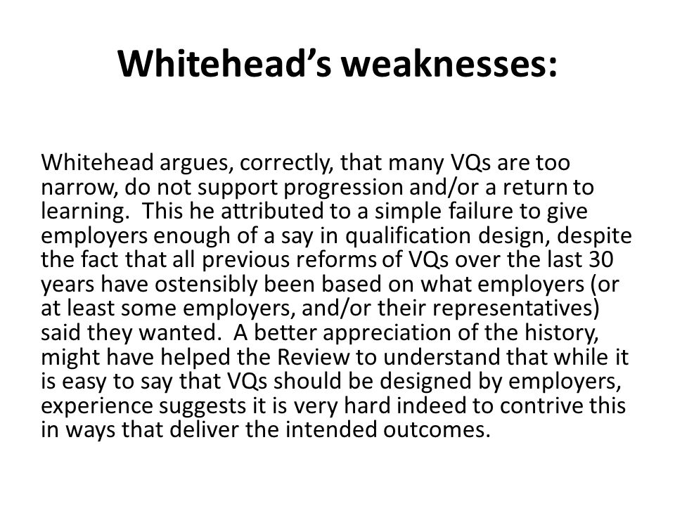 Whitehead's weaknesses: