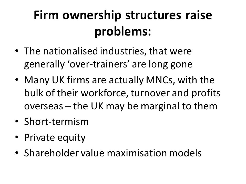 Firm ownership structures raise problems: