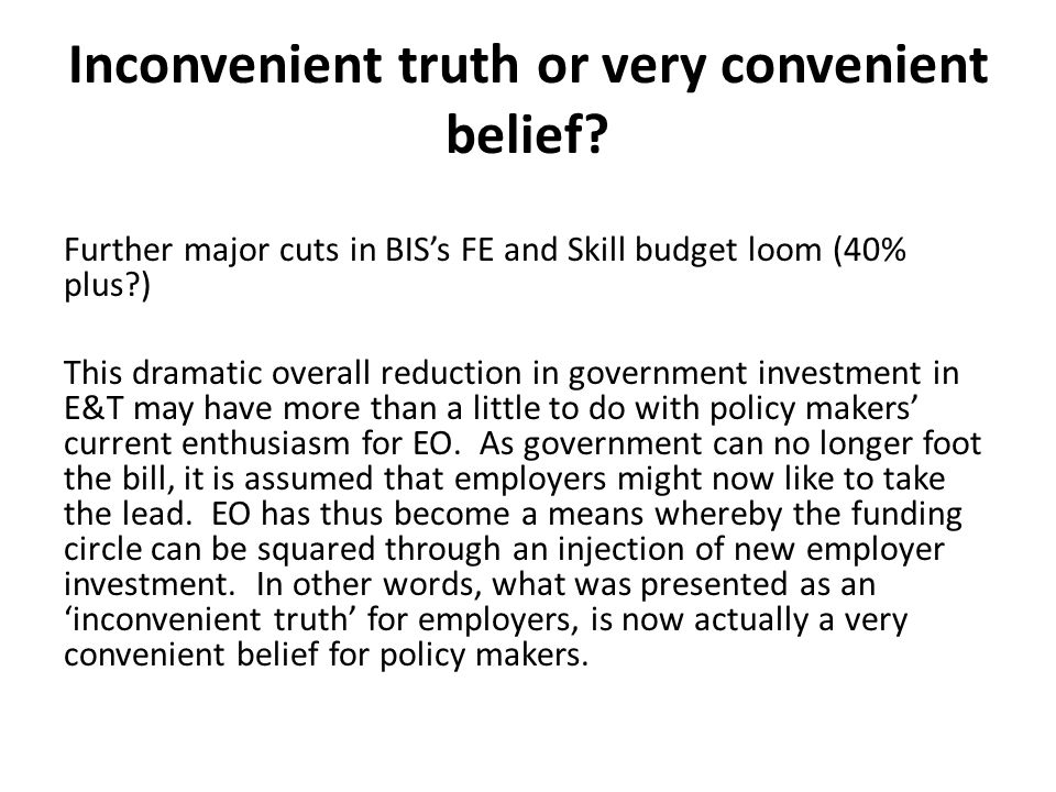 Inconvenient truth or very convenient belief