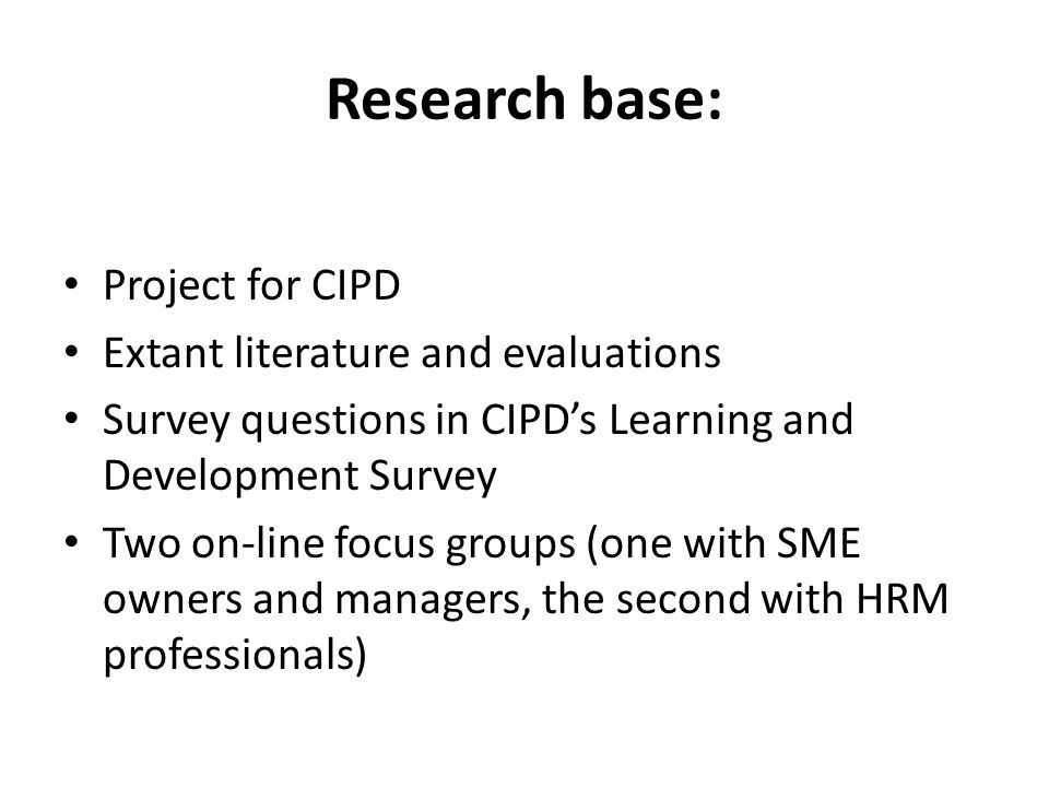 Research base: Project for CIPD Extant literature and evaluations