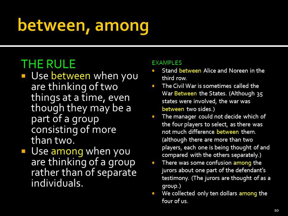 between, among THE RULE.