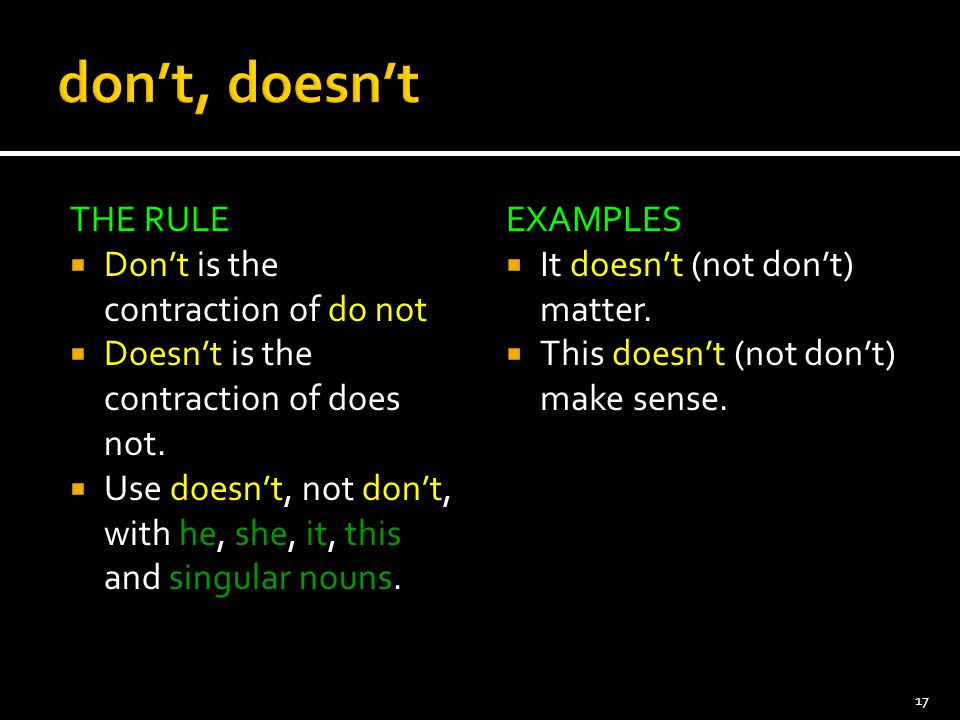 don't, doesn't THE RULE Don't is the contraction of do not