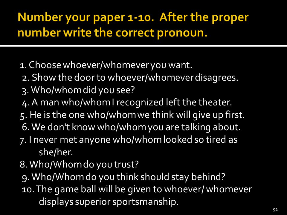 Number your paper 1-10. After the proper number write the correct pronoun.