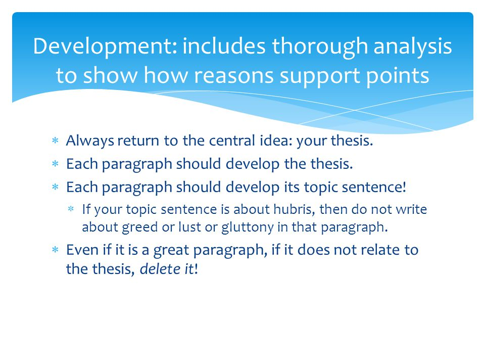 Development: includes thorough analysis to show how reasons support points