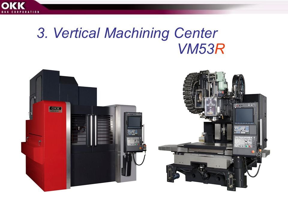 3. Vertical Machining Center