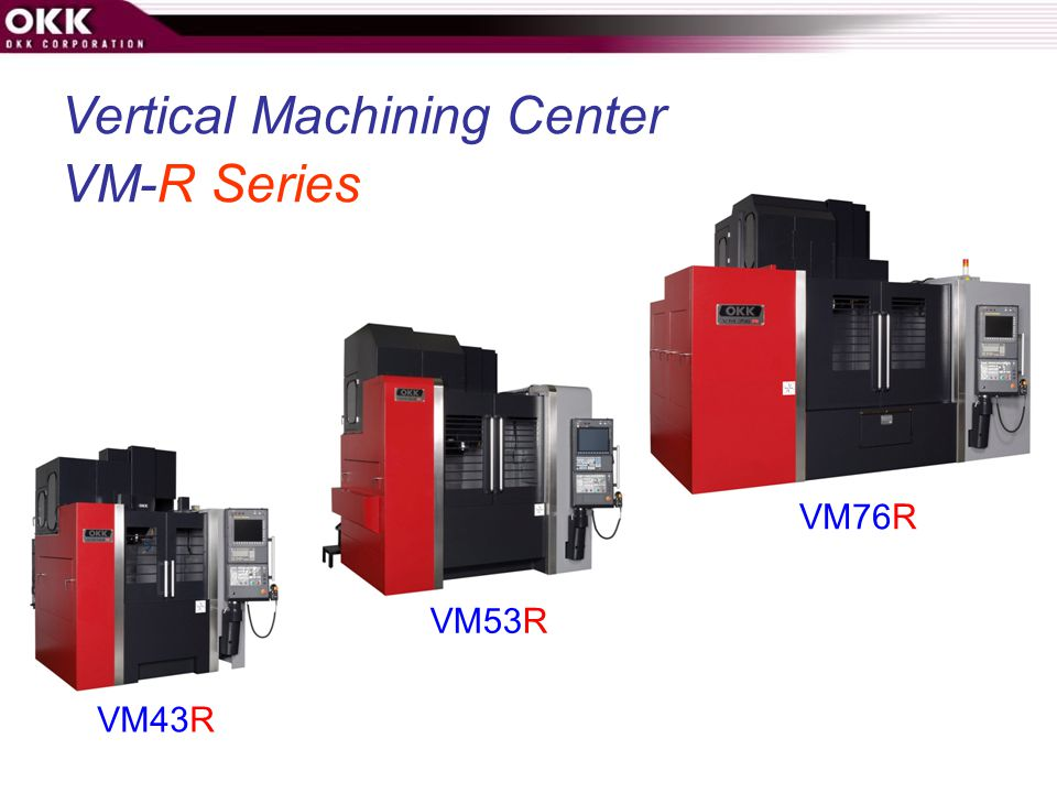 Vertical Machining Center VM-R Series