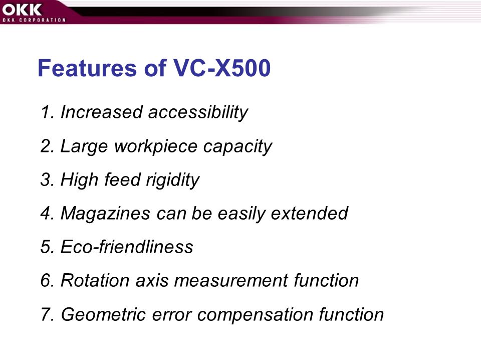 Features of VC-X500 1. Increased accessibility
