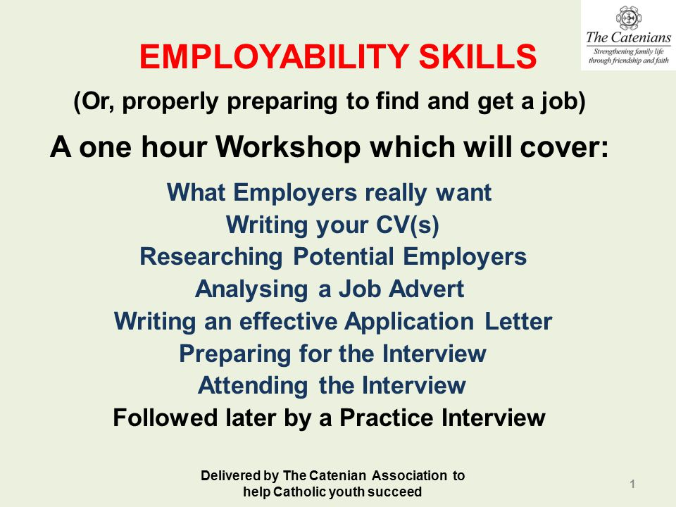 EMPLOYABILITY SKILLS A one hour Workshop which will cover: