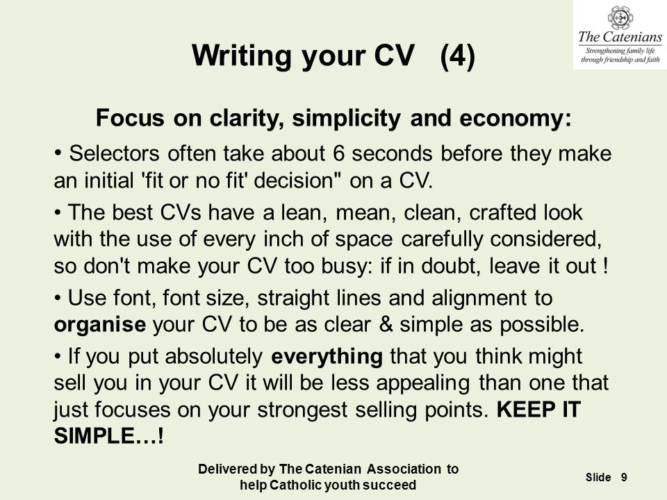 Writing your CV (4) Focus on clarity, simplicity and economy: