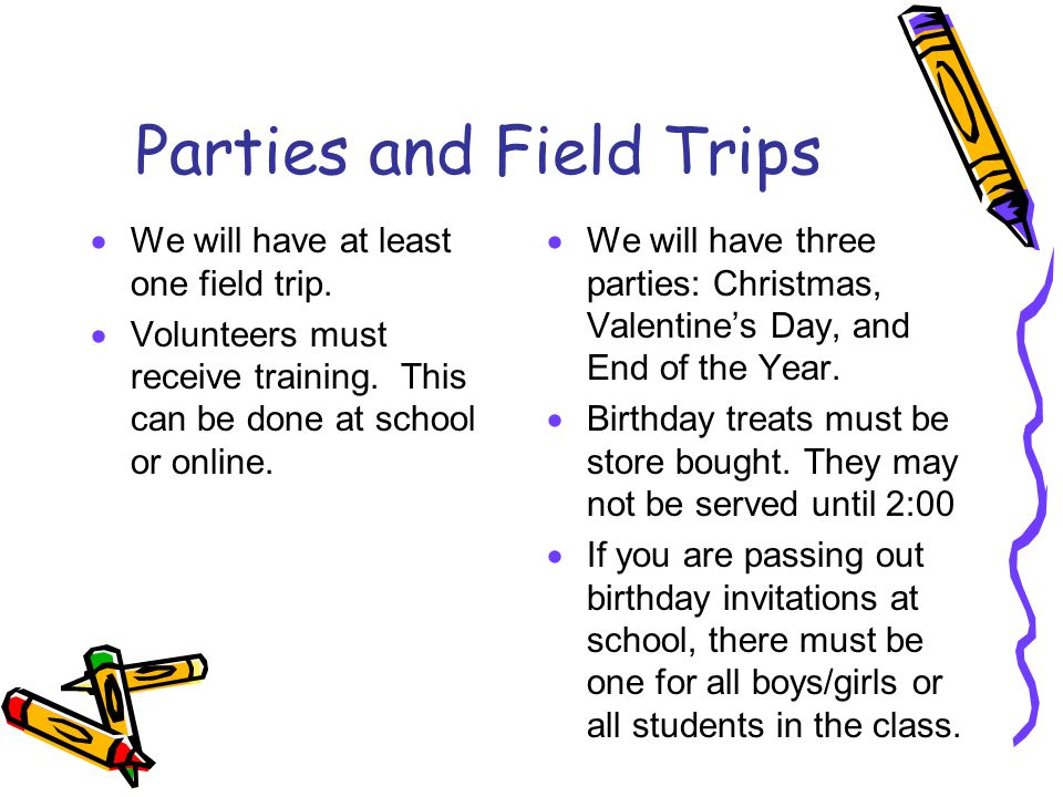 Parties and Field Trips