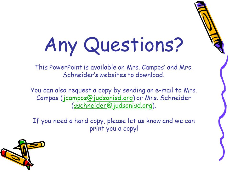 Any Questions. This PowerPoint is available on Mrs. Campos' and Mrs