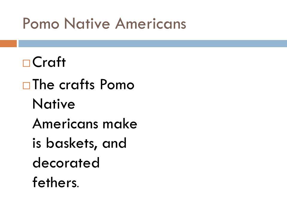 Pomo Native Americans Craft