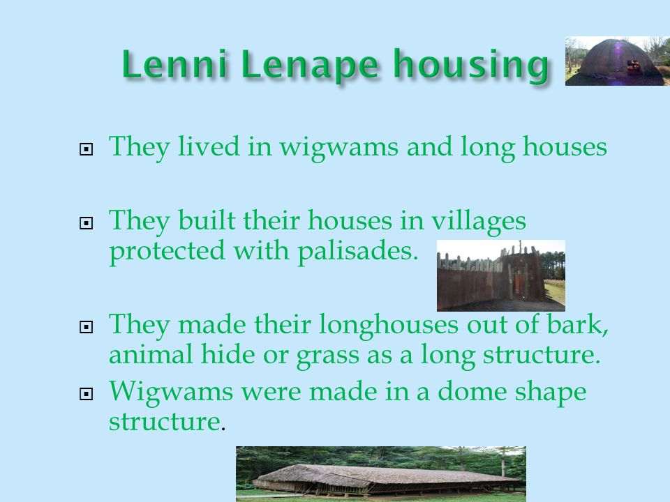 Lenni Lenape housing They lived in wigwams and long houses