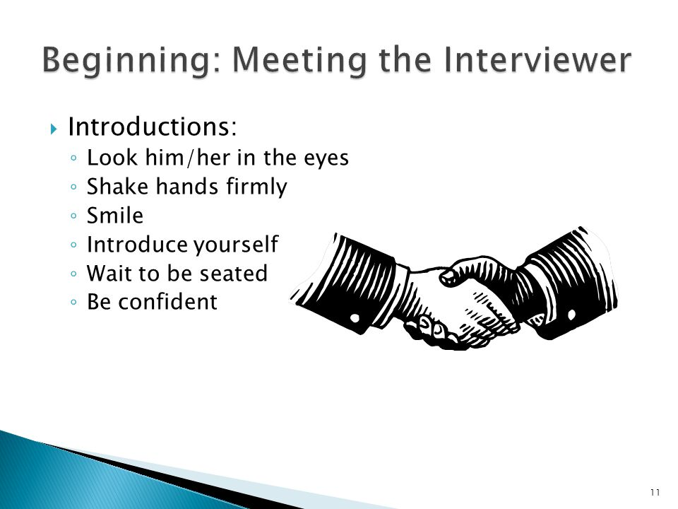 Beginning: Meeting the Interviewer