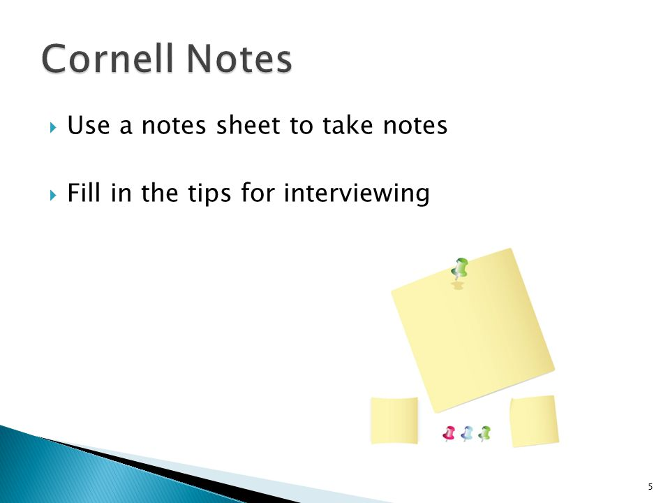 Cornell Notes Use a notes sheet to take notes