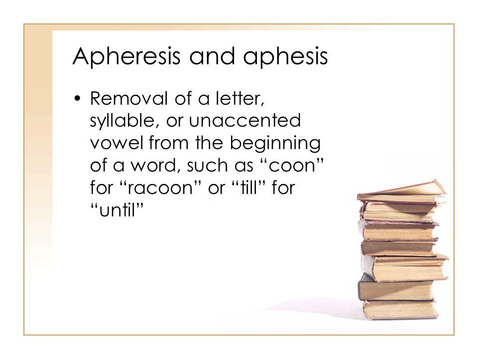 Apheresis and aphesis