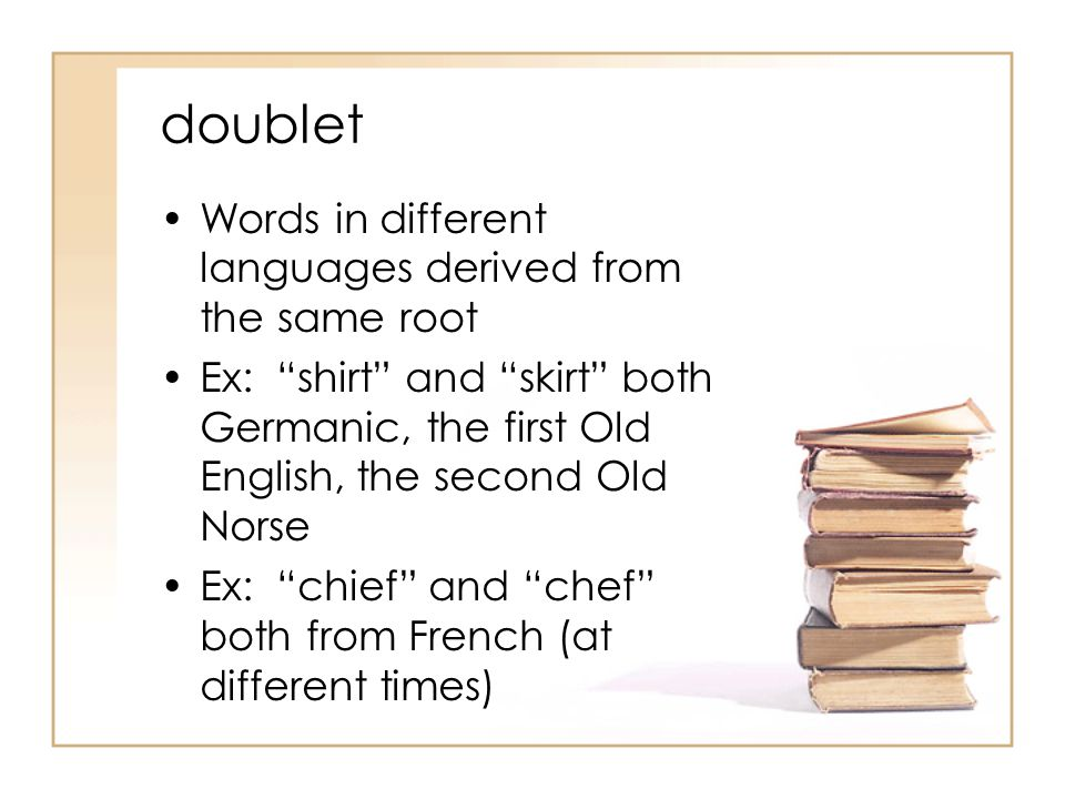 doublet Words in different languages derived from the same root
