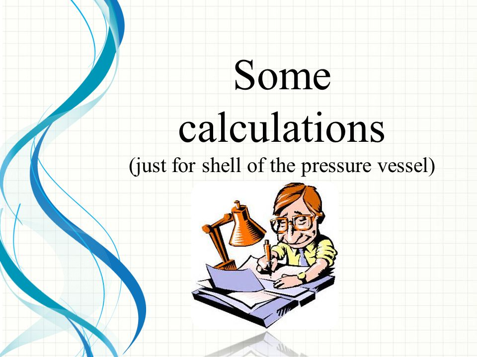 (just for shell of the pressure vessel)