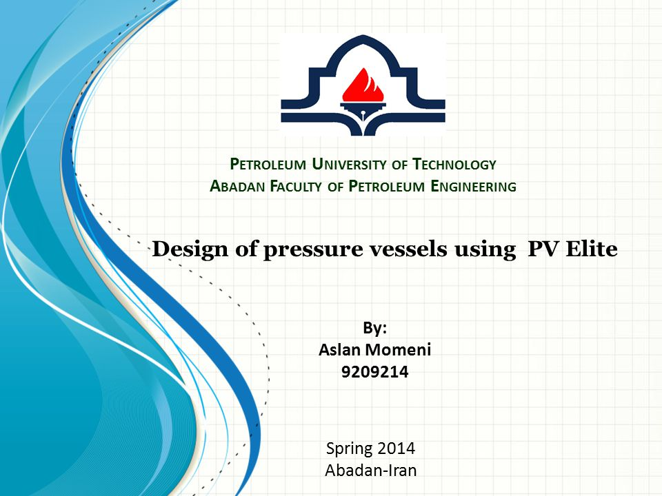 Design of pressure vessels using PV Elite