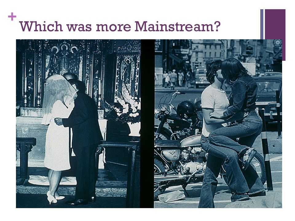Which was more Mainstream