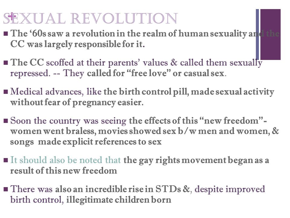 Sexual Revolution The '60s saw a revolution in the realm of human sexuality and the CC was largely responsible for it.