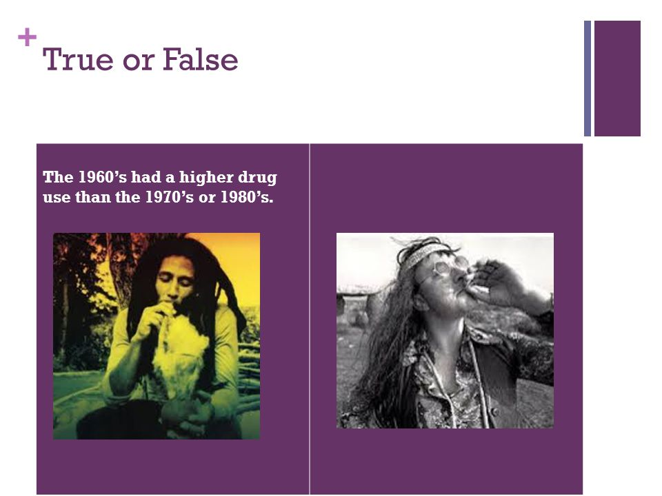 True or False The 1960's had a higher drug use than the 1970's or 1980's.