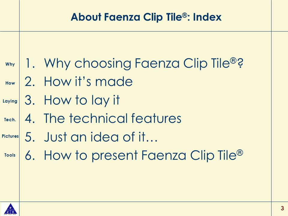 About Faenza Clip Tile®: Index