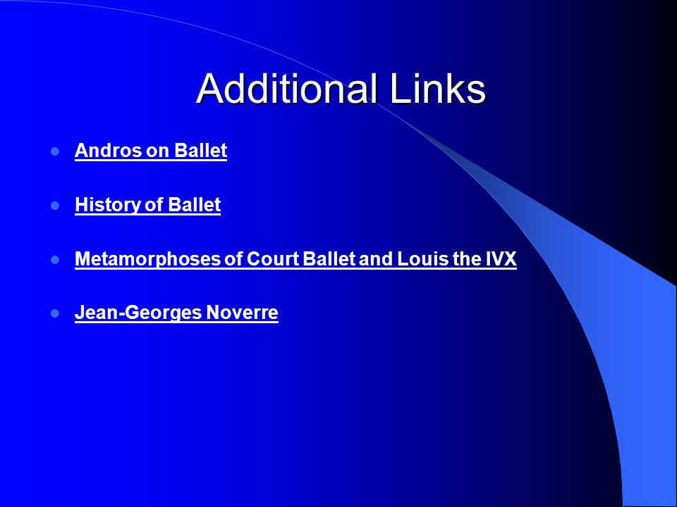 Additional Links Andros on Ballet History of Ballet