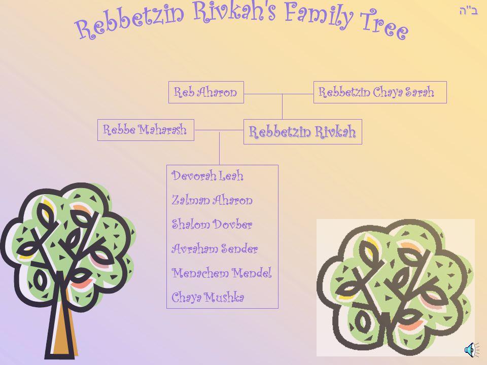 Rebbetzin Rivkah s Family Tree