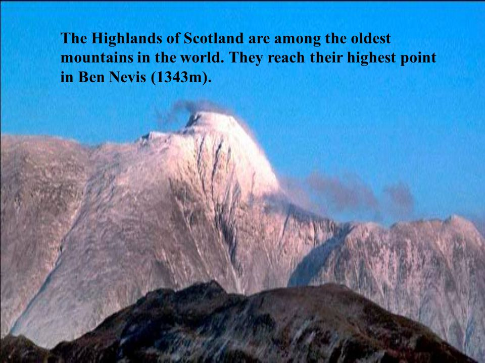 The Highlands of Scotland are among the oldest mountains in the world