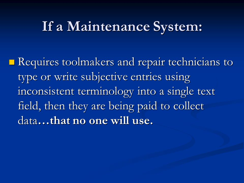If a Maintenance System: