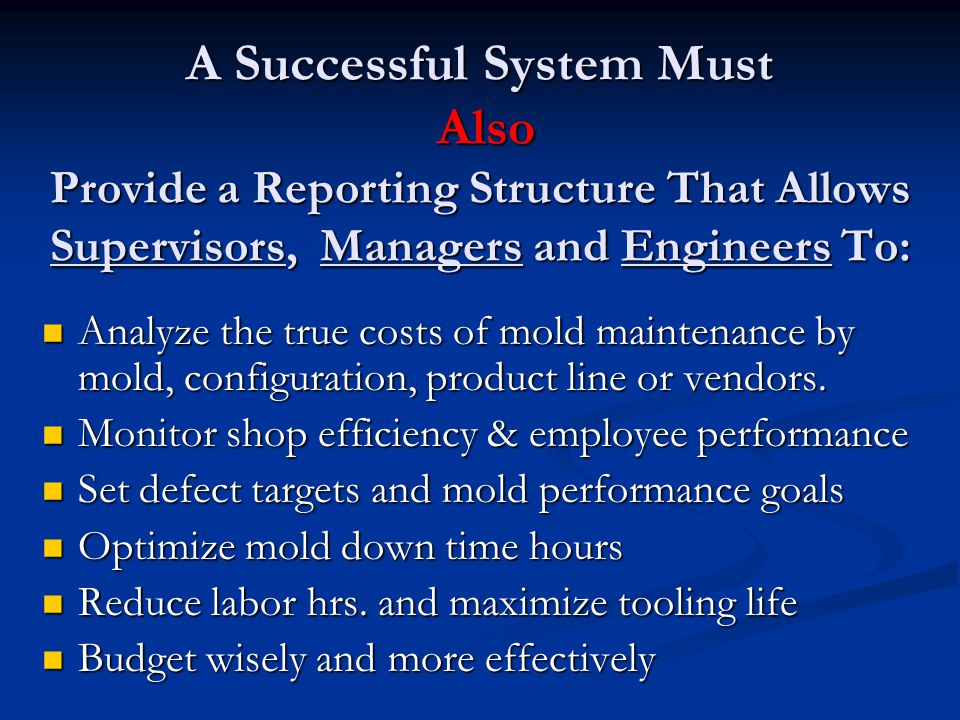 A Successful System Must Also Provide a Reporting Structure That Allows Supervisors, Managers and Engineers To:
