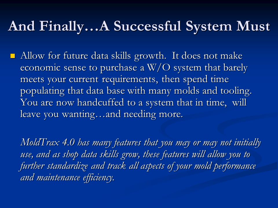 And Finally…A Successful System Must