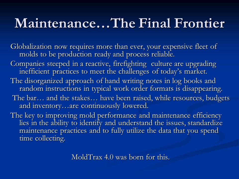 Maintenance…The Final Frontier