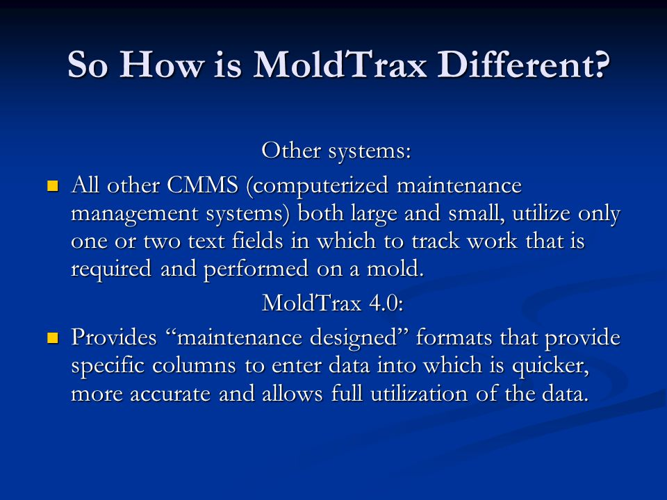 So How is MoldTrax Different